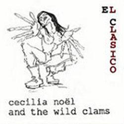 Cecilia Noël & The Wild Clams – El Clasico