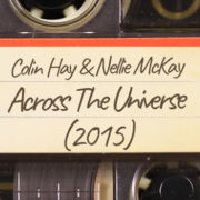 Colin Hay & Nellie McKay – Across The Universe (2015)