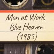 Men at Work – Blue Heaven (1985)
