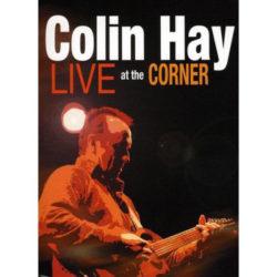 Colin Hay – Live At The Corner (2010)