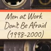 Men at Work – Don't Be Afraid (1998-2000)