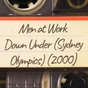 Men at Work – Down Under (Sydney Olympics) (2000)