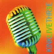 Kink Live Thr3e (2000)