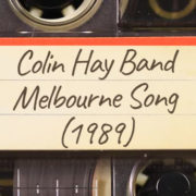 Colin Hay Band – Melbourne Song (1989)