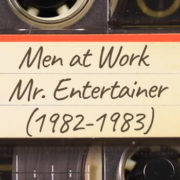 Men at Work – Mr. Entertainer (1982-1983)