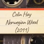 Colin Hay – Norwegian Wood (2011)