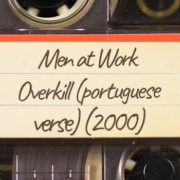 Men at Work – Overkill (portuguese verse) (2000)