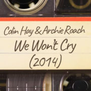 Colin Hay & Archie Roach – We Won't Cry (2014)