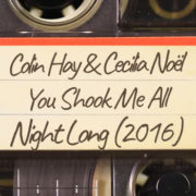 Colin Hay & Cecilia Noël – You Shook Me All Night Long (2016)